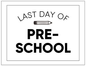 Free printable last day of preschool sign