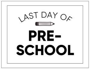 Free printable last day of preschool sign