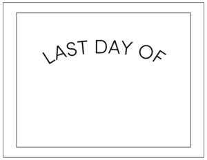 Free printable last day of school blank sign