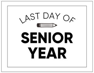 Free printable last day of senior year sign