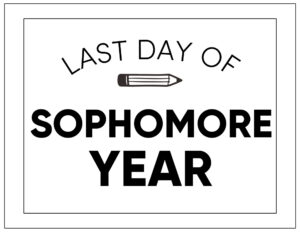 Free printable last day of sophomore year sign