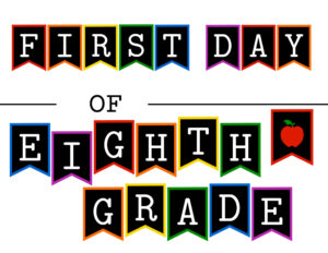 Colorful first day of eighth grade sign with apple