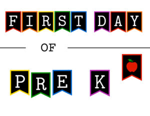 Colorful first day of pre k sign with apple