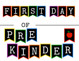 Colorful first day of pre kinder sign with apple