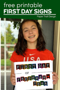 Girl holding colorful first day of freshman year sign with text overlay- free printable first day signs