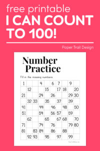 Fill in missing numbers worksheet from 1-100 with text overlay- free printable I can count to 100!