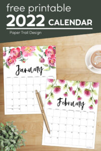 January and February 2022 floral calendar pages with pen with text overlay- free pritnable 2022 calendar