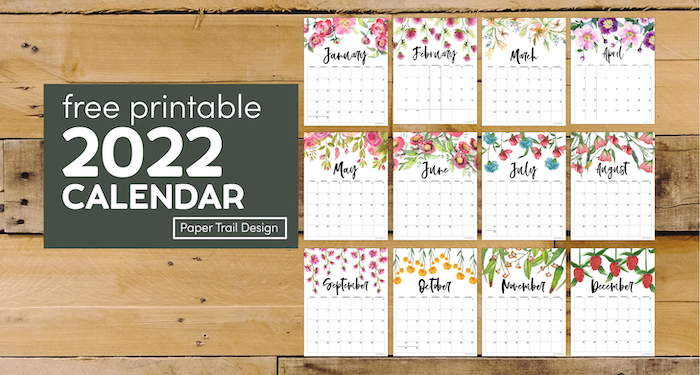 Floral 2022 calendar printable pages for the year with text overlay- free printablt 2022 calendar
