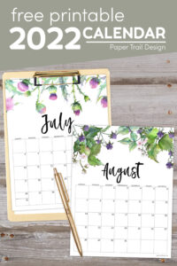 Free printable July and August floral calendar pages with text overlay- free printable 2022 calendar