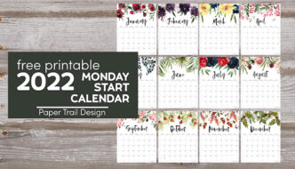 January through December floral monday start 2022 calendar pages with text overlay- free printable 2022 Monday start calendar