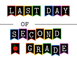 Colorful last day of second grade sign