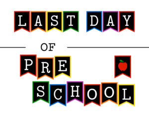Colorful last day of preschool sign