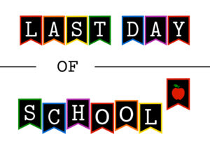Colorful last day of school sign
