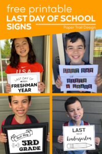 4 kids holding last day of school signs with text overlay- free printable last day of school signs