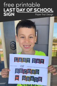 Boy holding last day of second grade sign with text overlay- free printable last day of school sign