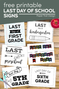 Last day of school signs with text overlay- free printable last day of school signs