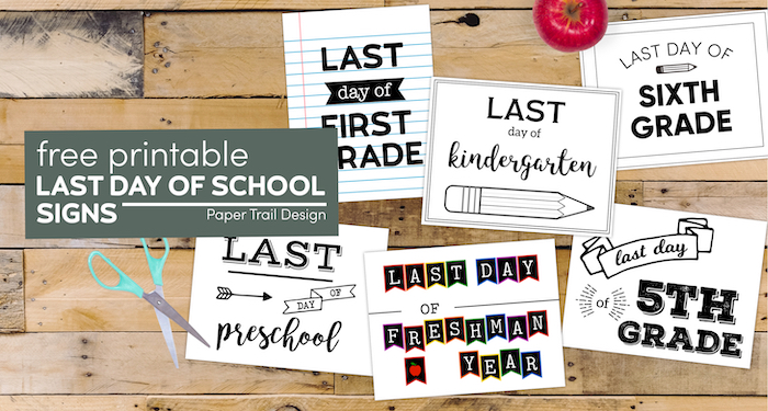 Six different free printable last day of school signs with text overlay- free printable last day of school signs