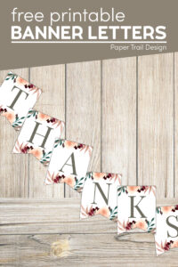 Fall colors floral banner letters that say thanks with text overlay- free printable banner letters