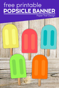 Yellow, pink, blue, green, and orange popsicle printables to make a popsicle banner with text overlay- free printable popsicle banner