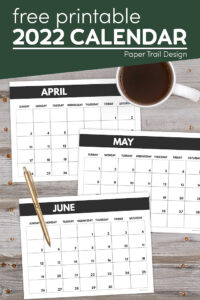 2022 calendar months April, May, and June with text overlay- free printable 2022 calendar