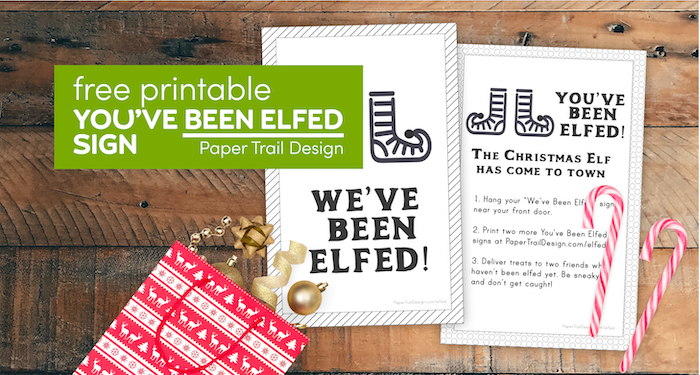 We've been elfed and you've been elfed signs to print for free with text overlay- free printable you've been elfed sign