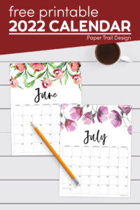 2022 June and July floral calendar pages with text overlay- free printable 2022 calendar