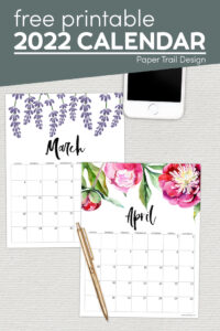 2022 floral March and April calendar pages with text overlay- free printable 2022 calendar