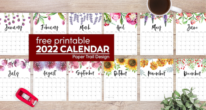 Floral 2022 monthly calendar pages with text overlay- free printable 2022 calendar